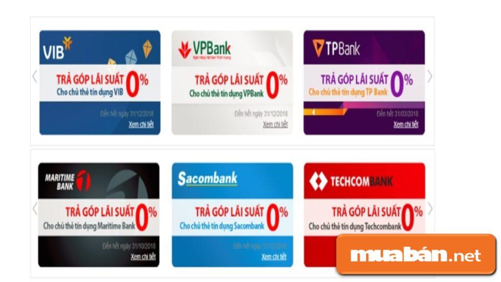 Một số ngân hàng hỗ trợ mua điện thoại trả góp với lãi suất 0% cho khách hàng có thẻ tín dụng của ngân hàng.